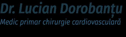 Chirurg cardiovascular Dr Lucian Dorobantu | Chirurg cardiovascular din Bucuresti